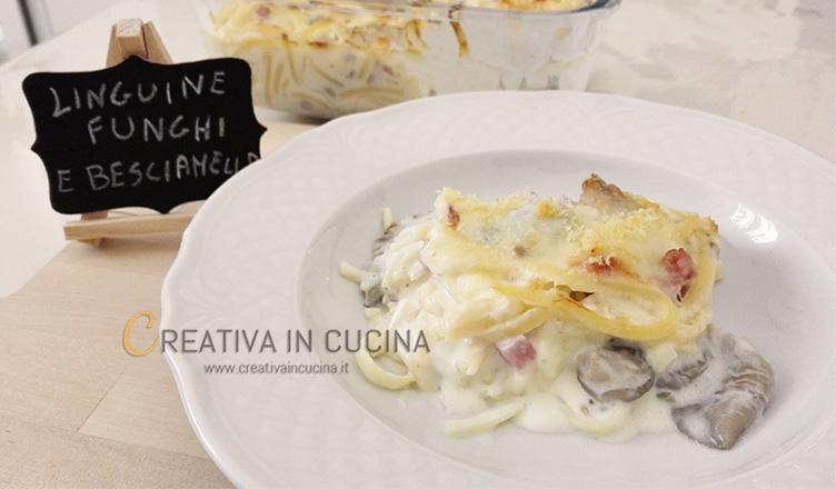 Linguine funghi e besciamella ricetta di Creativaincucina