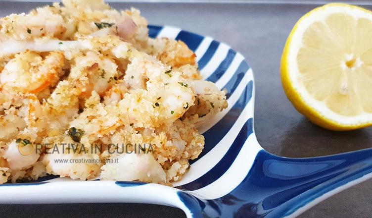 Calamari e gamberi gratinati ricetta di Creativa in cucina